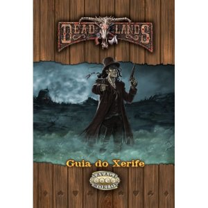 DEADLANDS - GUIA DO XERIFE