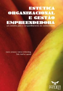 Estética organizacional e gestão empreendedora: um caminho para o compartilhamento do conhecimento