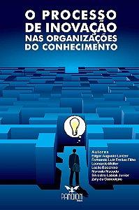 O PROCESSO DE INOVAÇÃO NAS ORGANIZAÇÕES DO CONHECIMENTO