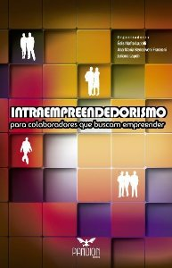 Intraempreendedorismo: para colaboradores que buscam empreender – Livro 1