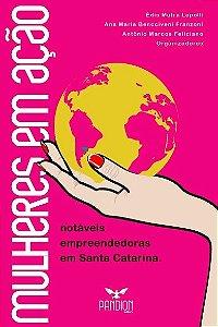 Mulheres em ação: notáveis empreendedoras em Santa Catarina
