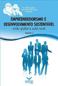 Empreendedorismo e desenvolvimento sustentável: visão global e ação local - Volume 2