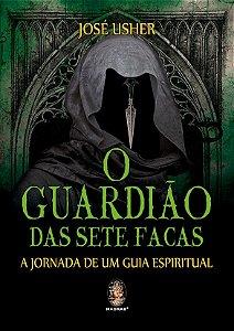GUARDIÃO DAS SETE FACAS O