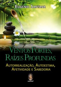 VENTOS FORTES RAIZES PROFUNDAS