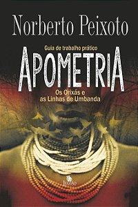 APOMETRIA: OS ORIXAS E AS LINHAS DE UMBANDA