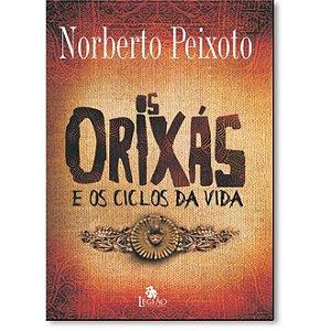 ORIXÁS E OS CICLOS DA VIDA, OS