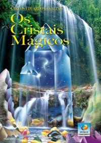 OS CRISTAIS MAGICOS