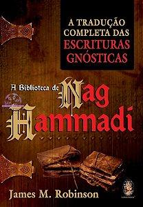 A BIBLIOTECA DE NAG HAMMADI - A Tradução Completa da Escritura