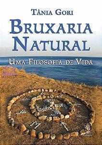 BRUXARIA NATURAL - Uma Filosofia de Vida