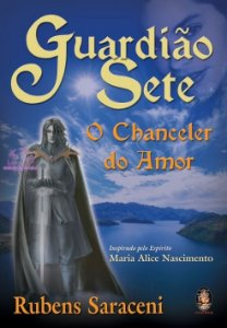 GUARDIÃO SETE - o Chanceler do Amor
