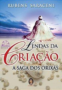 LENDAS DA CRIAÇÃO - A Saga dos Orixás