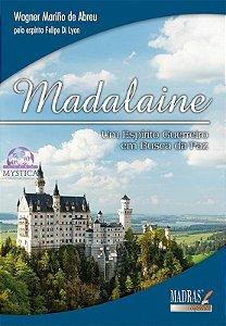 MADALAINE - Um Espírito Guerreiro em Busca de Paz