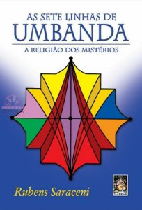 AS SETE LINHAS DE UMBANDA - A Religião dos Mistérios