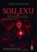 SOU EXU - Eu Sou a Luz...