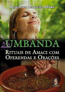 UMBANDA - Rituais de Amaci com Oferendas e Orações
