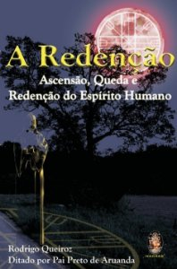 A REDENÇÃO - Ascensão, Queda e Redenção do Espírito...