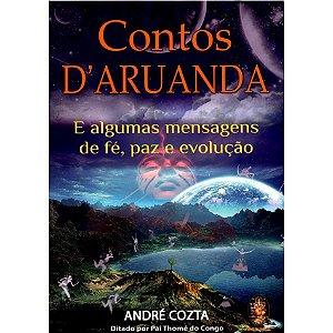 CONTOS D´ARUANDA - E Algumas Mensagens de Fé, Paz e Evolução