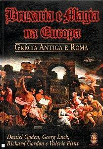BRUXARIA E MAGIA NA EUROPA - Grécia Antiga e Roma