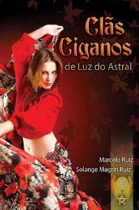 OS CLÃS CIGANOS DE LUZ DO ASTRAL