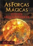AS FORÇAS MÁGICAS - Estudos Arqueométricos