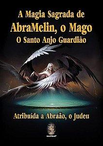 MAGIA SAGRADA DE ABRAMELIN O MAGO