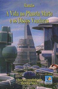 VIDA NO PLANETA MARTE E OS DISCOS VOADORES 18ª ED, A