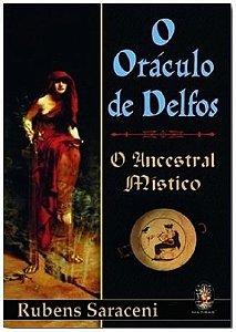 O ORÁCULO DE DELFOS - O Ancestral Místico :: Rubens Saraceni