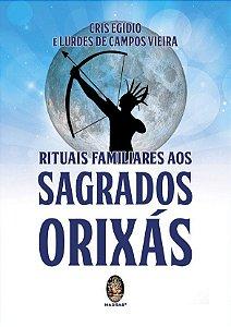 RITUAIS FAMILIARES AOS SAGRADOS ORIXÁS