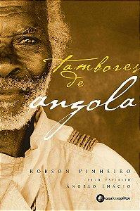 TAMBORES DE ANGOLA :: Robson Pinheiro