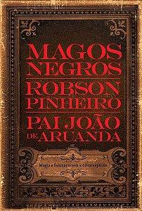 MAGOS NEGROS :: Robson Pinheiro