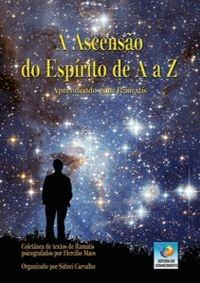 A ASCENSÃO DO ESPÍRITO DE A a Z :: Hercílio Maes