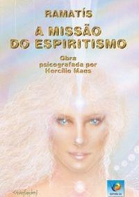 A MISSÃO DO ESPIRITISMO :: Hercílio Maes