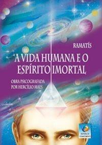 A VIDA HUMANA E O ESPÍRITO IMORTAL :: Hercílio Maes