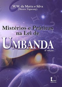 MISTERIOS E PRATICAS NA LEI DE UMBANDA