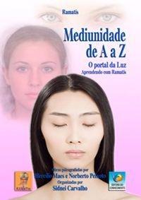 MEDIUNIDADE DE A a Z :: Hercílio Maes e Norberto Peixoto