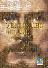 O EVANGELHO DE TOMÉ - UM CAMINHO PARA DEUS :: Nelci Silvério de Oliveira