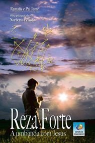 REZA FORTE - A UMBANDA COM JESUS :: Norberto Peixoto