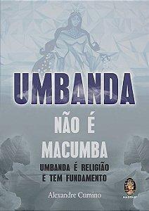 UMBANDA NÃO É MACUMBA :: Alexandre Cumino