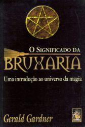 SIGNIFICADO DA BRUXARIA, O