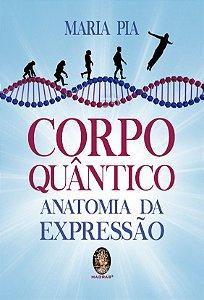 CORPO QUÂNTICO - ANATOMIA DA EXPRESSÃO