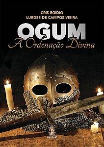 OGUM - A ORDENÇAO DIVINA
