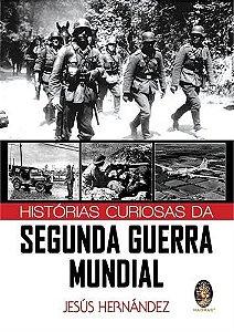 Histórias Curiosas da Segunda Guerra Mundial