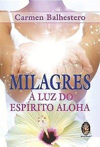 MILAGRES À LUZ DO ESPÍRITO ALOHA
