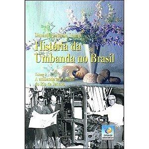 HISTÓRIA DA UMBANDA NO BRASIL - VOL 2 :: Diamantino Fernandes Trindade