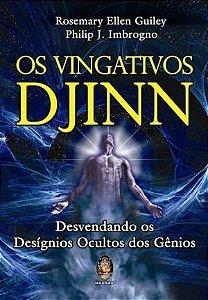 OS VINGATIVOS DJINN - Desvendando os Desígnios Ocultos dos Gênios