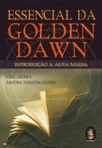 ESSENCIAL DA GOLDEN DAWN - Introdução à Alta Magia