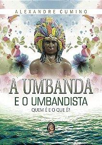 A UMBANDA E O UMBANDISTA :: Alexandre Cumino