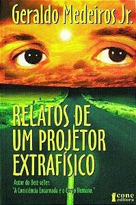 RELATOS DE UM PROJETOR EXTRAFÍSICO