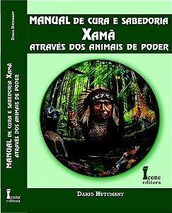 MANUAL DE CURA E SABEDORIA XAMÃ