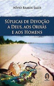 Súplicas de Devoção a Deus, aos Orixas e aos Homens